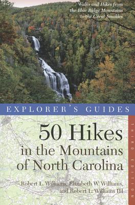 Explorer's Guide 50 Hikes in the Mountains of North Carolina By Williams, Robert L.