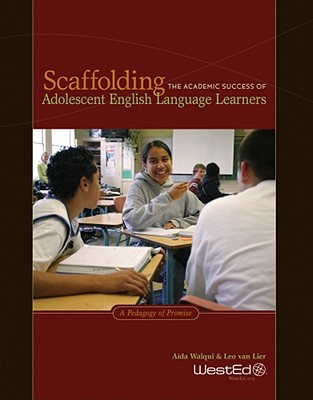 Scaffolding The Academic Success of Adolescent English Language Learners By Walqui, Aida/ Van Lier, Leo