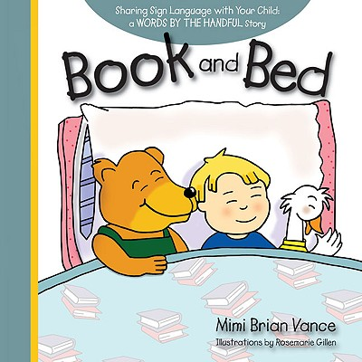 Book and Bed By Vance, Mimi Brian/ Gillen, Rosemarie (ILT)